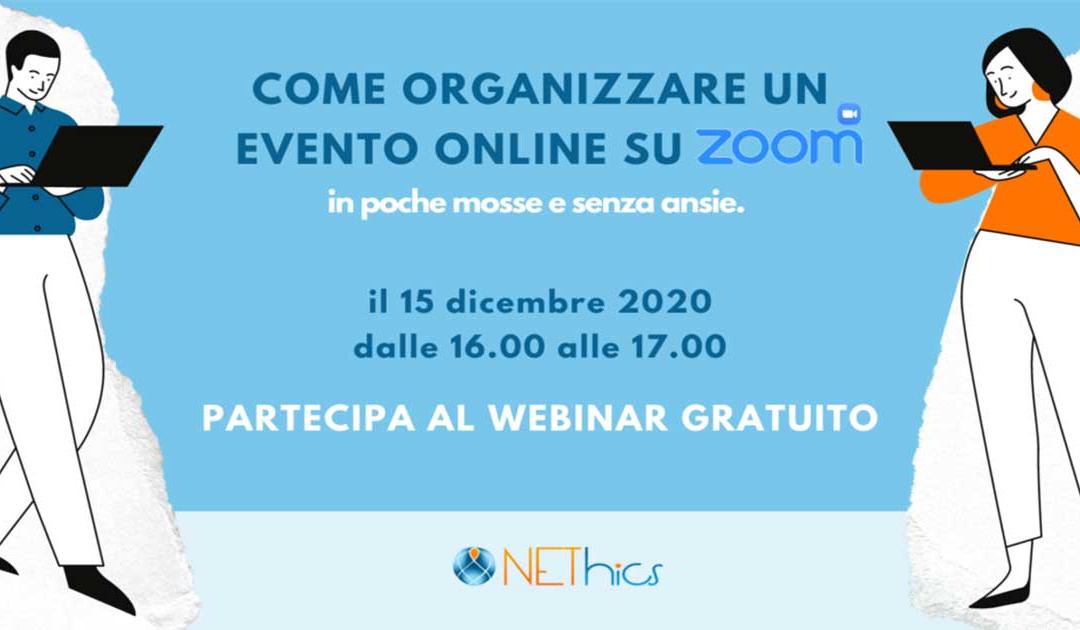 Partecipa al webinar gratuito Nethics: come organizzare eventi online e videoconferenze con ZOOM